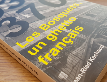 «93370 Les Bosquets, un ghetto français»