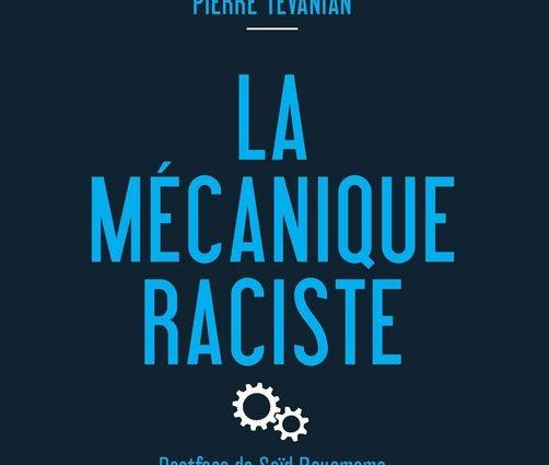 Pierre Tevanian décortique «la mécanique raciste»