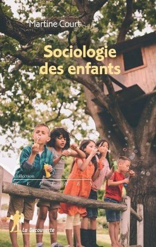 La sociologie des enfants, Martine Court, La Découverte, 2017